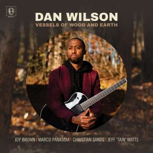 "Dan Wilson ""Vessels Of Wood And Earth"""