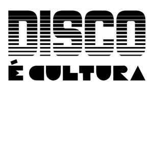 """""""Disco É Cultura"""""""