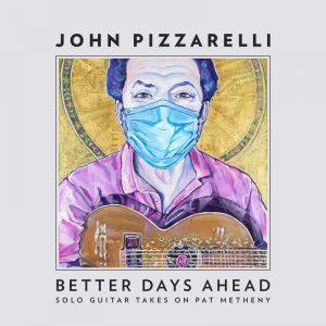 "John Pizzarelli ""Better Days Ahead"""